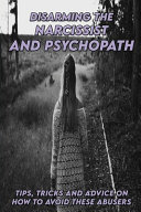 Disarming The Narcissist And Psychopath PDF