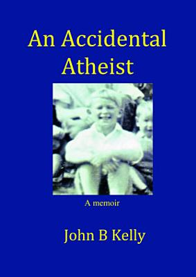 An Accidental Atheist