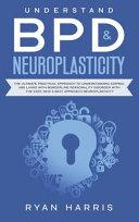 Understand BPD   Neuroplasticity PDF