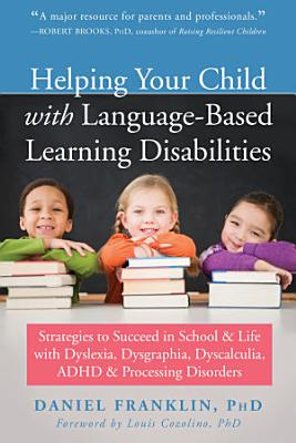 Helping Your Child with Language Based Learning Disabilities