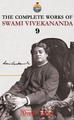 The Complete Works of Swami Vivekananda - Volume 9