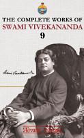 The Complete Works of Swami Vivekananda   Volume 9 PDF