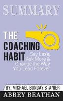 Summary: the Coaching Habit