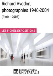 Richard Avedon, photographies 1946-2004 (Paris - 2008): Les Fiches Exposition d'Universalis