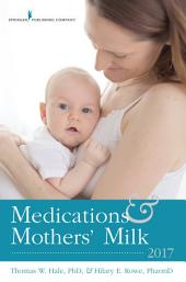 Medications and Mothers' Milk 2017: Edition 17
