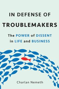In Defense of Troublemakers Book