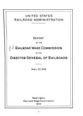 Report of the Railroad Wage Commission to the Director General of Railroads, April 30, 1918