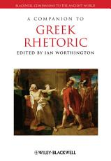 A Companion to Greek Rhetoric PDF