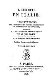 L'Hermite en Italie: ou, Observations sur les moeurs et usages des italiens au commencement du XIXe siècle, faisant suite à la collection des moeurs françaises, Volume2