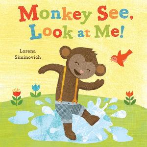 Monkey See  Look at Me