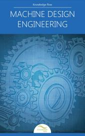 Machine Design Engineering: by Knowledge flow