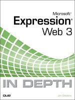 Microsoft Expression Web 3 In Depth PDF