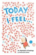 Today I Feel . . .