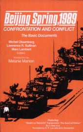 Beijing Spring, 1989: Confrontation and Conflict: The Basic Documents