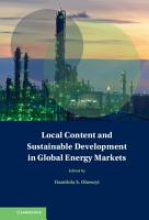Local Content and Sustainable Development in Global Energy Markets PDF