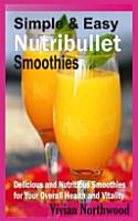 Simple   Easy Nutribullet Smoothies PDF