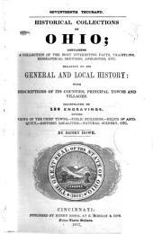Historical Collections of Ohio: Containing a Collection of the Most Interesting Facts, Traditions, Biographical Sketches, Anecdotes, Etc. Relating to Its General and Local History; with Descriptions of Its Counties, Principal Towns and Villages; Illustrated by 180 Engravings ...