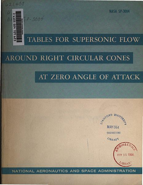 Tables for Supersonic Flow Around Right Circular Cones at Zero Angle of Attack PDF