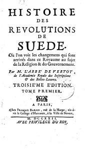 Histoire des révolutions de Suede: Volume1