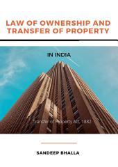 Law of Ownership and Transfer of Property in India: Law of Ownership and Transfer of Property in India