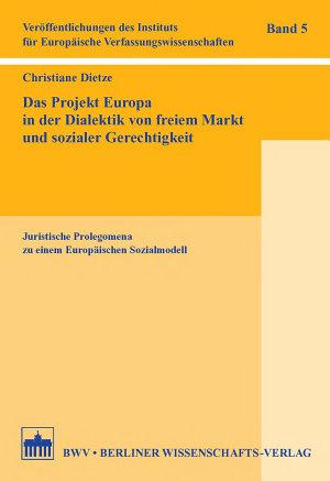 Das Projekt Europa in der Dialektik Von Freiem Markt und Sozialer Gerechtigkeit PDF