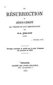 La résurrection de Jésus-Christ: sa vérité et son importance