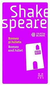 Romeo și Julieta / Romeo and Juliet (Ediție bilingvă)