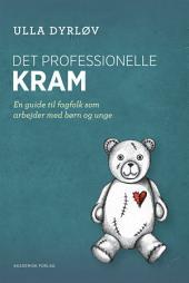 Det professionelle kram – En guide til fagfolk, som arbejder med børn og unge