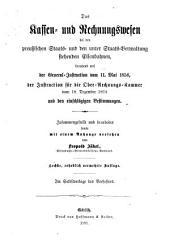 Das Kassen- und Rechnungswesen bei den preussischen Staats- und den unter Staats-Verwaltung stehenden Eisenbahnen, beruhend auf der General-Instruction vom 11. Mai 1858, der Instruction für die Ober-Rechnungs-Kammer vom 18. Dezember 1824 und den einschlägigen Bestimmungen