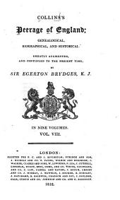 Peerage of England: genealogical, biographical, and historical. Greatly augmented and continued to the present time