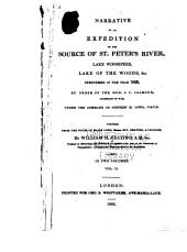 Narrative of an expedition to the source of St. Peter's River, Lake Winnepeek, Lake of the Woods, &c: performed in the year 1823, by order of the Hon. J.C. Calhoun, secretary of war, under the command of Stephen H. Long, major, U.S.T.E.