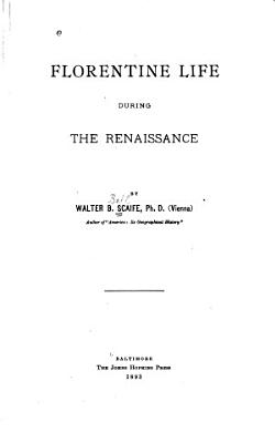 Florentine Life During the Renaissance PDF