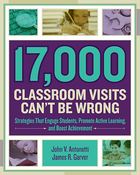 Download 17 000 Classroom Visits Can t Be Wrong Book
