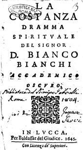 La Costanza dramma spirituale del signor d. Bianco Bianchi Accademico Oscuro