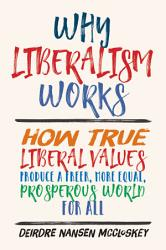 Why Liberalism Works Book PDF