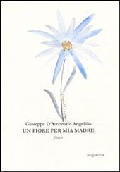 Fiore per mia madre: poesie