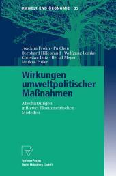 Wirkungen umweltpolitischer Maßnahmen: Abschätzungen mit zwei ökonometrischen Modellen