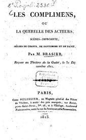 Les complimens, ou la querelle des acteurs: scènes-impromptu mêlées de chants, de pantomime et de danse