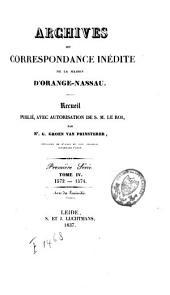Archives, ou correspondance inédite de la maison d'Orange-Nassau: 1572-1574