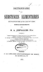 Dictionnaire des substances alimentaires: des falsifications qu'on leur fait subir; moyen de les reconnaitre