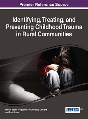 Identifying  Treating  and Preventing Childhood Trauma in Rural Communities PDF