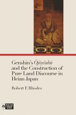 Genshin's Ōjōyōshū and the Construction of Pure Land Discourse in Heian Japan