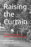 Raising the Curtain: A Personal Journey to Spiritual Misunderstanding
