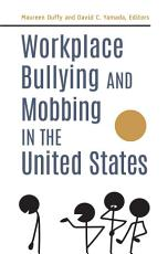 Workplace Bullying and Mobbing in the United States  2 volumes  PDF