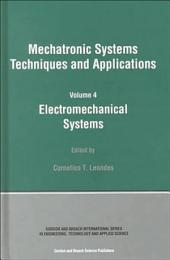 Electromechanical Systems: Mechatronic Systems, Techniques and Applications Volume Four