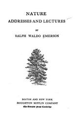 The Complete Works of Ralph Waldo Emerson: Nature addresses and lectures