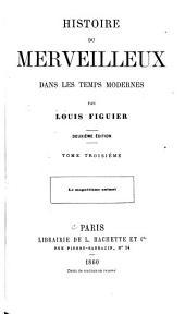 Histoire du merveilleux dans les temps modernes: Volume3