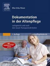 Dokumentation in der Altenpflege: sachgerecht und nach den neuen Transparenzkriterien, Ausgabe 2