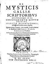 De Mysticis Galliæ Scriptoribus Multiplicique In Ea Christianorum Rituum Origine