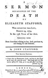 A Sermon on 2 Tim. i. 12 occasioned by the death of Elizabeth Stafford, with some anecdotes of her, etc